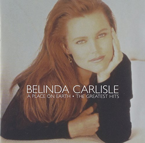 Belinda Carlisle - A Place On Earth: The Greatest Hits - Zortam Music