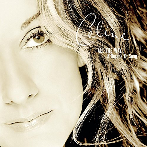 Celine Dion - All The Way-A Decade Of Song - Zortam Music