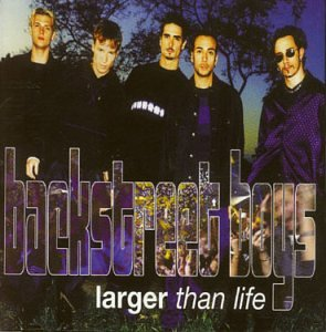 Backstreet Boys - Larger Than Life - Zortam Music