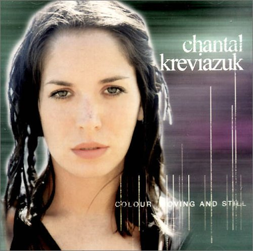 Chantal Kreviazuk - Colour Moving & Still - Zortam Music