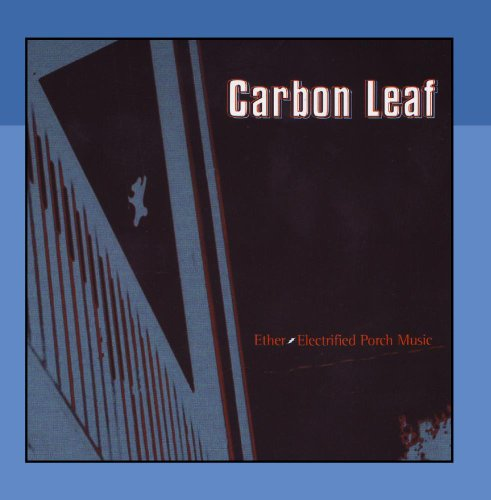 Carbon Leaf - Ether-Electrified Porch Music - Zortam Music