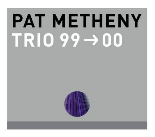 Pat Metheny - Trio 99-00 - Zortam Music