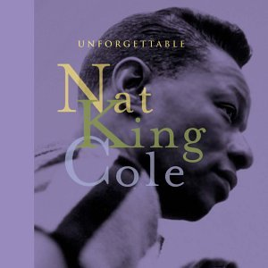 Nat King Cole - Unforgettable [Capitol] [12-Inch LP Version] - Zortam Music
