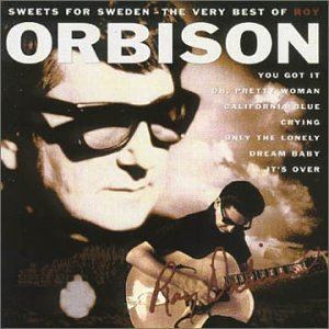 Roy Orbison - Sweets For Sweden - Zortam Music