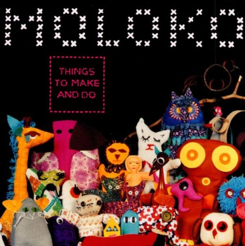 Moloko - Things To Do And To Make - Zortam Music