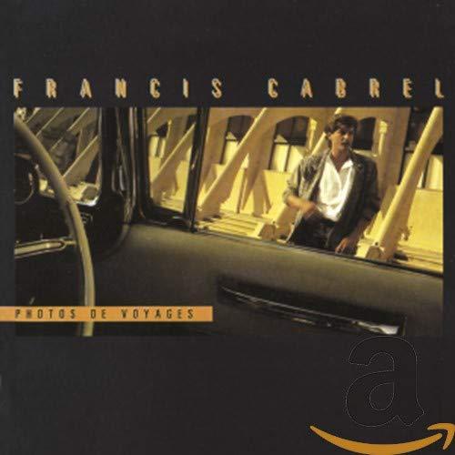 Francis Cabrel - Photos de voyage - Zortam Music
