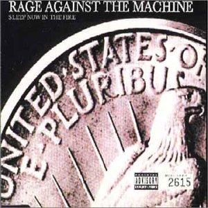 Rage Against The Machine - Sleep Now In The Fire - Zortam Music