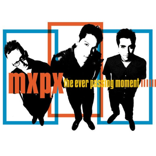 MxPx - The Ever Passing Moment - Zortam Music