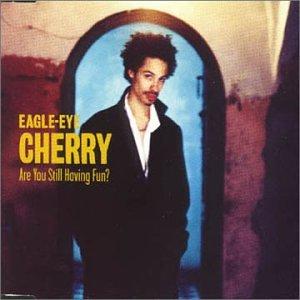 Eagle Eye Cherry - Are You Still Having Fun - Zortam Music