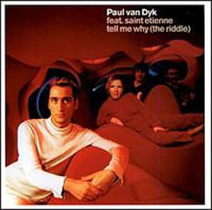Paul Van Dyk - Tell Me Why (The Riddle), Pt. - Zortam Music