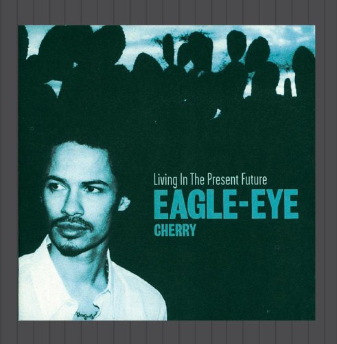 Eagle-Eye Cherry - Present / Future - Zortam Music