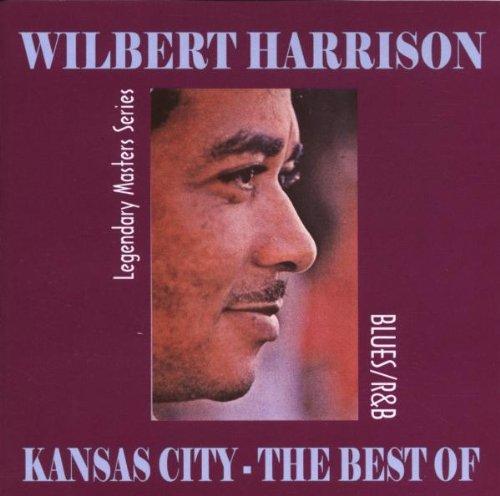 Wilbert Harrison - Kansas City: The Best of Wilbert Harrison - Zortam Music