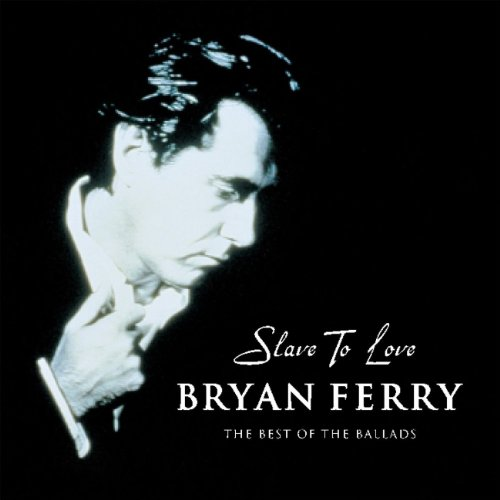 Bryan Ferry - Slave To Love - Zortam Music