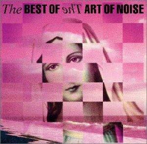 Art Of Noise - The Best Of - Zortam Music