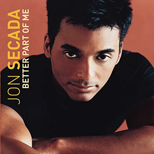 Jon Secada - Better Part of Me - Zortam Music