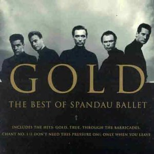 Spandau Ballet - Gold : The Best of Spandau Ballet - Zortam Music