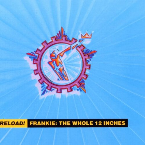 Frankie Goes To Hollywood - Reload! Frankie: the Whole 12 - Zortam Music