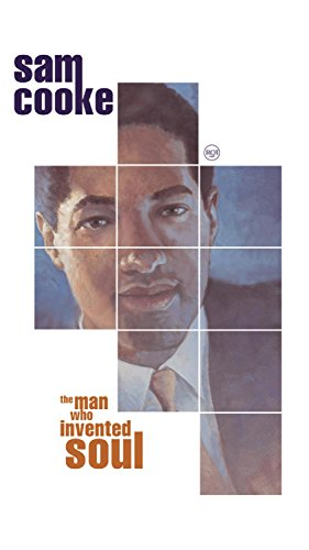 Sam Cooke - The Man Who Invented Soul - Zortam Music