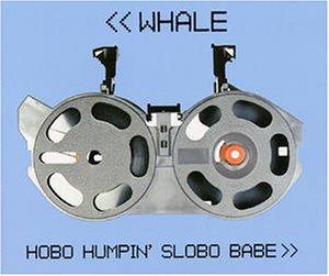Whale - Hobo Humpin Slobo Babe - Zortam Music