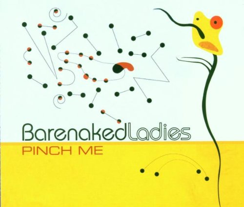 Barenaked Ladies - Pinch Me (Radio Only Promo Sin - Zortam Music