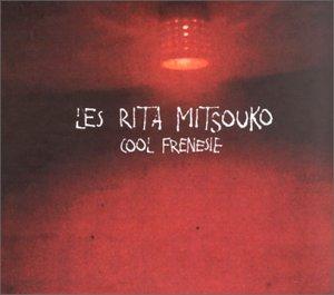 Les Rita Mitsouko - Cool Frénésie - Zortam Music