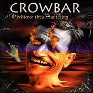 Crowbar - Obedience Thru Suffering - Zortam Music