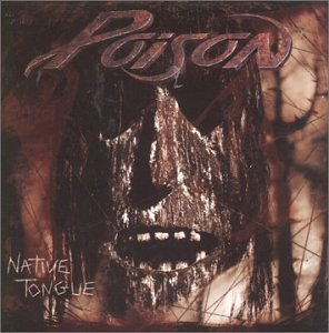 Poison - Native Tongue - Zortam Music