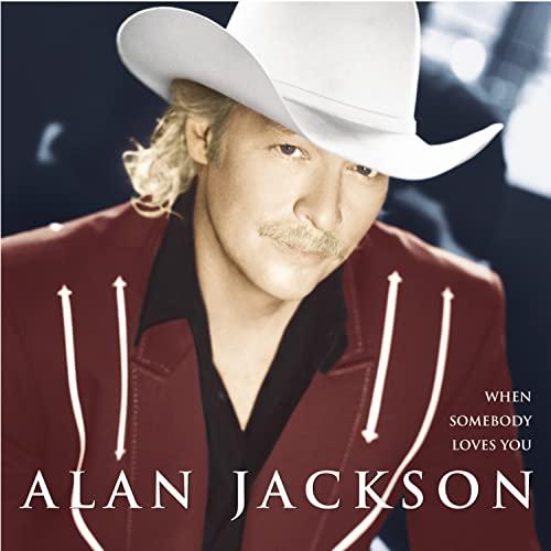 Alan Jackson - When Somebody Loves You Lyrics - Lyrics2You