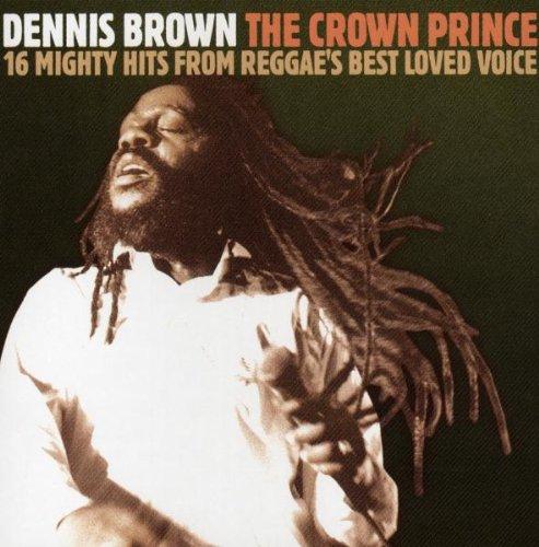 Dennis Brown - Crown Prince of Reggae - Zortam Music