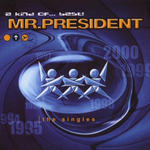 MR. PRESIDENT - A Kind of.. . Best! - Zortam Music