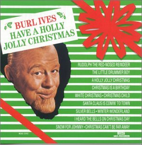 Burl Ives - Have A Holly Jolly Christmas - Zortam Music