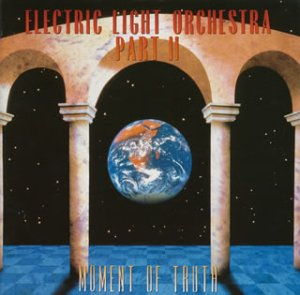 Electric Light Orchestra - Moment Of Truth - Zortam Music