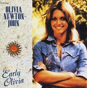 OLIVIA NEWTON JOHN - Early Olivia - Zortam Music