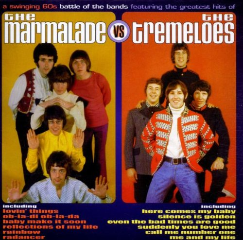 Marmalade - The Marmalade Vs. the Tremeloes: a Swinging 60