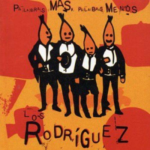 Los Rodriguez - Palabras Mas Palabras Menos - Zortam Music