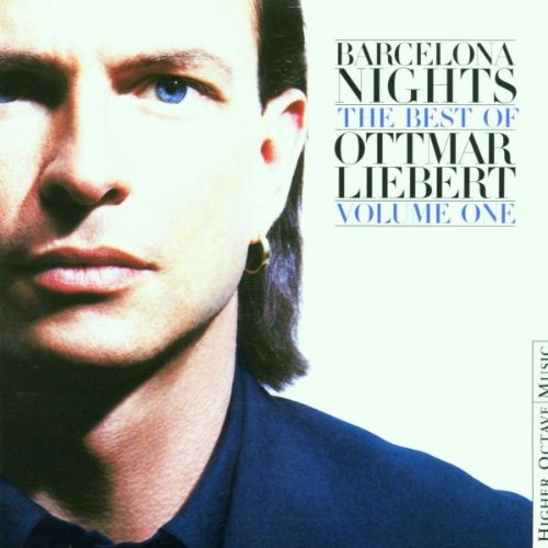 Ottmar Liebert - The Best of Ottmar Liebert Vol.1: Barcelona Nights - Zortam Music