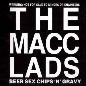 The Macc Lads - Beer Sex Chips & Gravy - Zortam Music