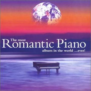 Various - The Most Romantic Piano album in the world... ever! - Disc 1 - Zortam Music