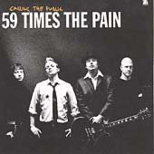 59 times the pain - Calling the public - Zortam Music
