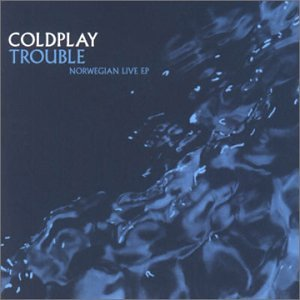 Coldplay - Trouble: Norwegian Live - Zortam Music