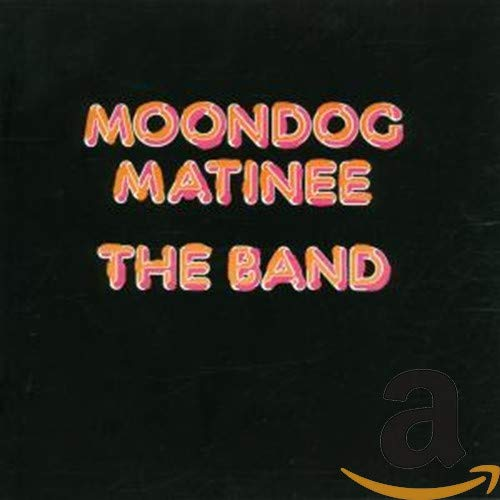 The Band - Moondog Matinee - Zortam Music