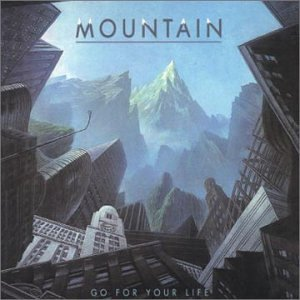 Mountain - Go For Your Life - Zortam Music