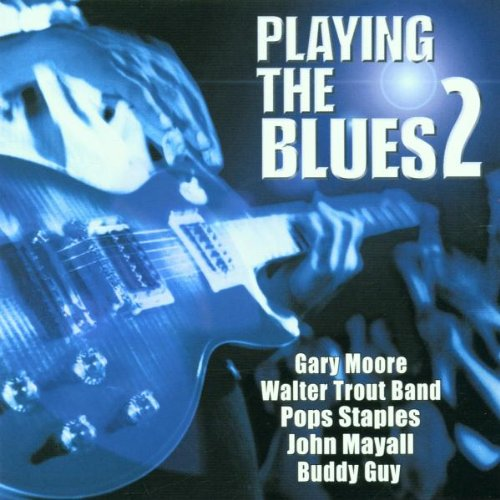 Various Artists - Playing the Blues - Zortam Music