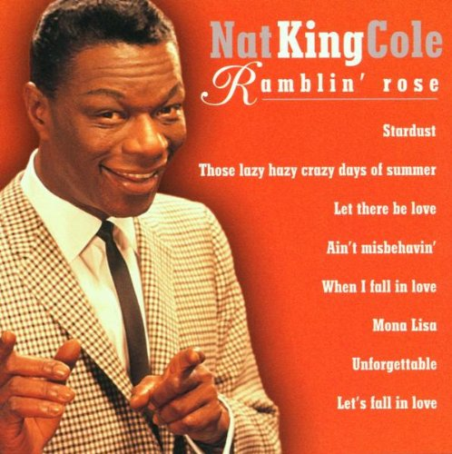 Nat King Cole - Ramblin