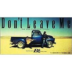 Don't Leave Me  B'z