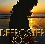 DEFROSTER ROCK