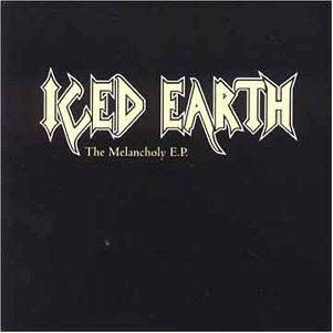 Iced Earth - The Melancholy (EP) - Zortam Music