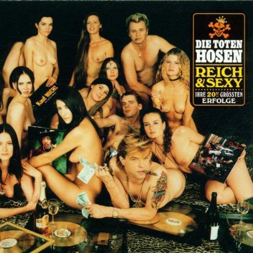 Die Toten Hosen - Reich and Sexy: Best of Die Toten Hosen - Zortam Music