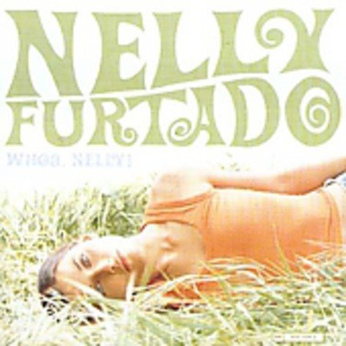 Nelly Furtado - Whoa Nelly [UK Edition] - Zortam Music
