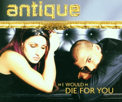 Antique - I Would Die for You - Zortam Music